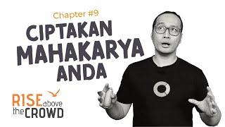 Ciptakan Mahakarya untuk Taklukkan Persaingan | Rise Above The Crowd Chapter 9