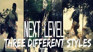 NEXT LEVEL | THREE DIFFERENT STYLES|  FREE STEP 2016