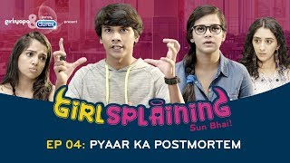 GIRLSPLAINING SEASON FINALE | Pyaar Ka Postmortem || Girliyapa Originals
