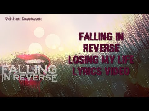 Falling In Reverse - Losing My Life | LYRICS VIDEO
