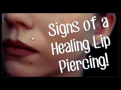 Signs Of A Healing Lip Piercing