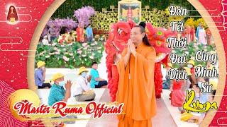 Đón Tết Thời Đại Dịch Cùng Minh Sư Ruma | Master Ruma Official