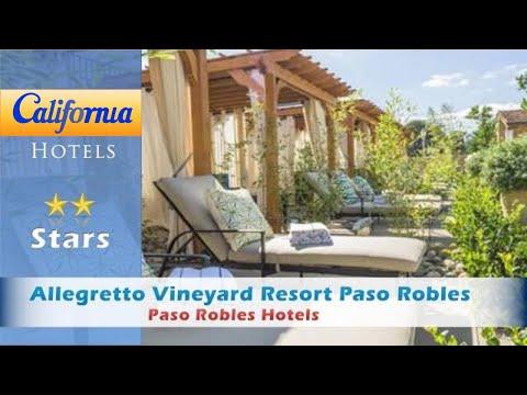 Allegretto Vineyard Resort Paso Robles, Paso Robles Hotels - California