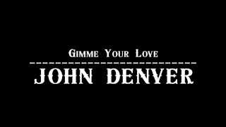 Watch John Denver Gimme Your Love video