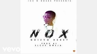 Nox - Ndizvo Here? (Official Audio)