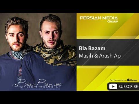 Masih & Arash Ap - Bia Bazam (مسیح و آرش ای پی - بیا بازم)