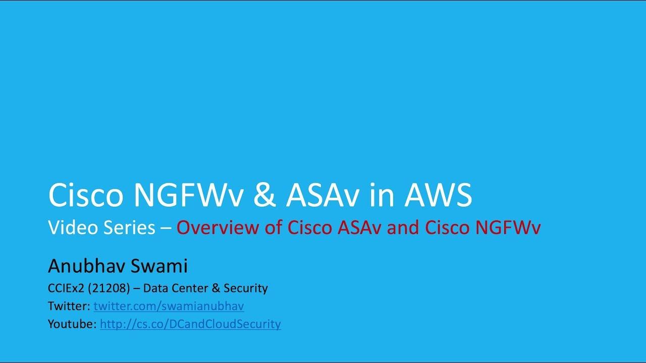 Cisco ASAv & NGFWv in AWS video series - Overview of Cisco ASAv and Cisco  NGFWv