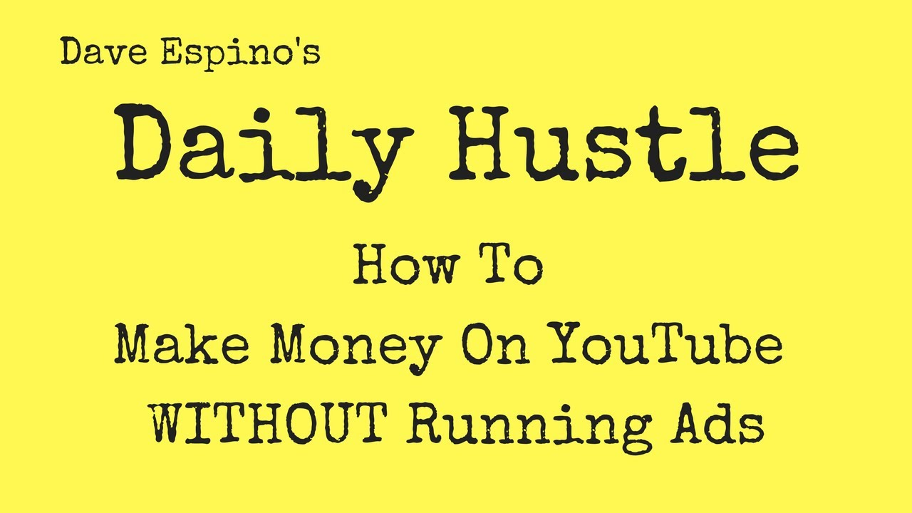 How To Make Money On Youtube Without Running Ads  Daily Hustle #152