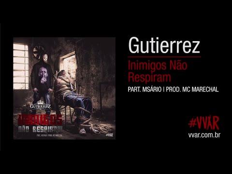 GUTIERREZ - Inimigos Não Respiram (Part. Msário) (Prod. MC Marechal) [#VVAR]