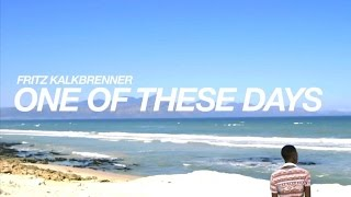 Fritz Kalkbrenner - One Of These Days (Official Video)