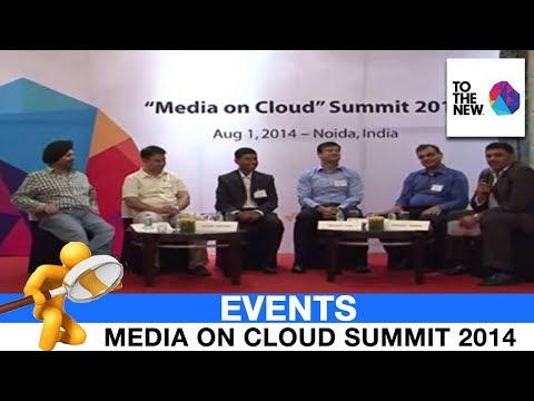 Media on Cloud Summit 2014 | Panel Discussion #1 | TO THE NEW