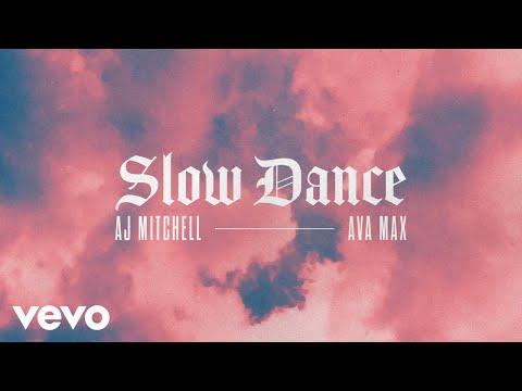 AJ Mitchell – Slow Dance ft. Ava Max