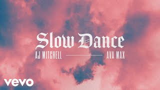 AJ Mitchell - SĮow Dance (Audio) ft. Ava Max