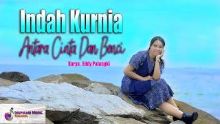 INDAH KURNIA - ANTARA CINTA DAN BENCI (OFFICIAL MUSIC VIDEO)
