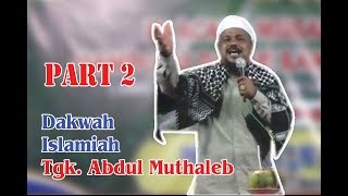 Dakwah Islamiah Abon Tgk. Abdul Muthaleb Part 2
