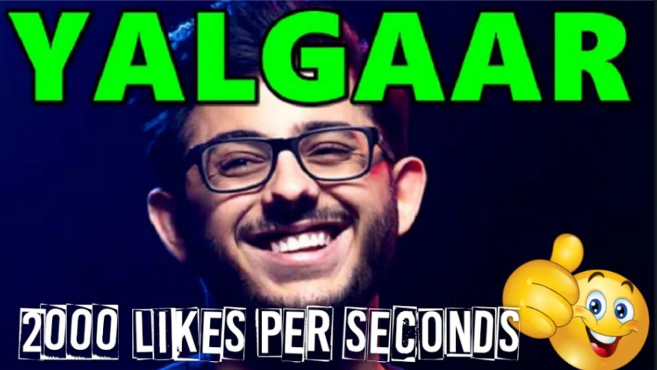 Carryminati video YALGAAR getting 1000-2000 likes👍 per seconds