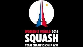 World Women's Team Squash - Day 5 STC - Court 1