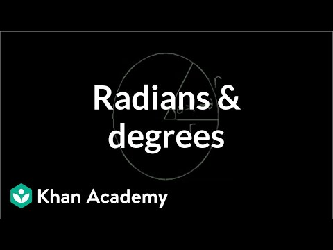 Radian and degree | Unit circle definition of trig functions | Trigonometry | Khan Academy