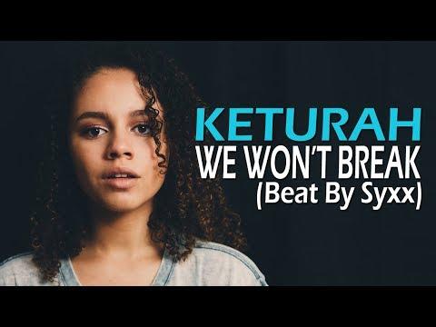 We Won't Break - Keturah (Beat by Syxx)