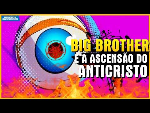 Big Brother e a Ascensão do Anti Cristo