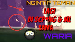 NGINTIP !! TEMEN LAGI ML SAMA WARIA #vlog_92