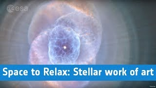 ESA - Space to Relax / Stellar Works of Art
