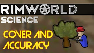 RimWorld Science Alpha 17: Cover and Accuracy — RimWorld Alpha 17 Weapons and Cover SCIENCE!!!