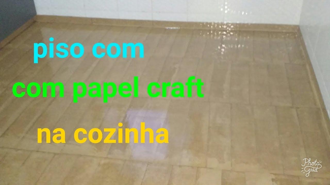 Artesanato Nordestino Como Fazer ~ Piso de papel craft na cozinha efeito amadeirado faça vc mesmo n u00e3o se esqueça de dar like