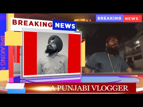 A PUNJABI VLOGGER IN BREAKING NEWS