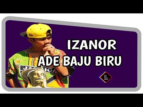 Izanor - Ade Baju Biru ( Lirik )