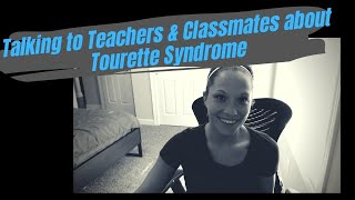 Talking to Teachers and Classmates about Tourette Syndrome