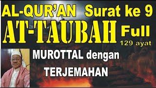 Surat 9 At-Taubah Full (Murottal dengan Terjemahan Indonesia)
