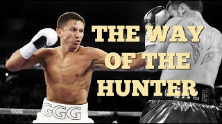 Gennady Golovkin: The Way of the Hunter