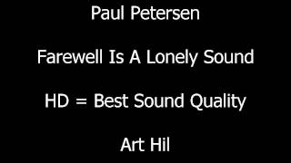 Paul Petersen - Farewell Is A Lonely Sound