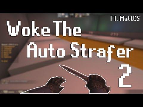 Woke The Auto Strafer 2 Ft. MattCS