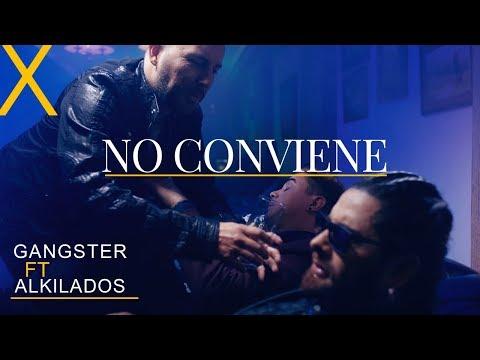 Gangster, Alkilados - No Conviene (Video Oficial)