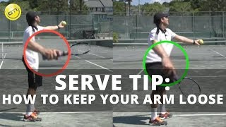 Tennis Serve Tip: How To Keep Your Arm Loose