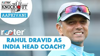 Rahul DRAVID as India HEAD COACH? 'Rooter' presents THE KNOCKOUT SHOW with #AapKiVani