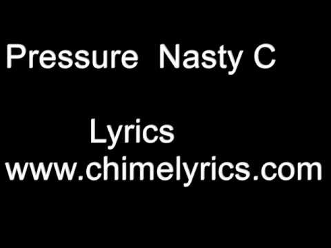 Nasty C -  Pressure - Lyrics