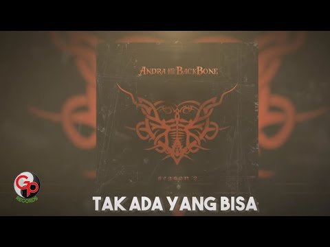 Andra And The Backbone - Tak Ada Yang Bisa (Official Lyric).