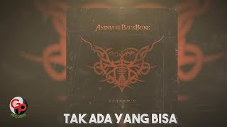 Download Lagu Andra And The Backbone - Tak Ada Yang Bisa (Official Lyric) mp3
