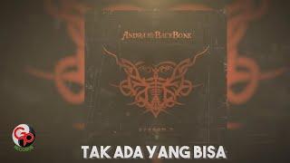 Andra And The Backbone Tak Ada Yang Bisa