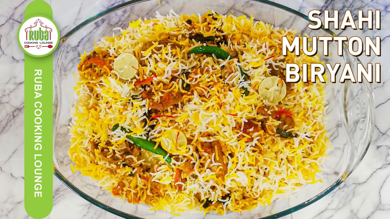 Shahi Mutton Biryani | How to make biryani | Mutton Biryani Recipe by Ruba Cooking Lounge