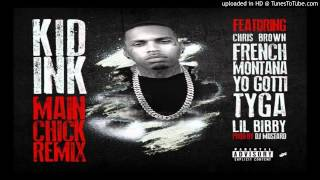 Kid Ink - Main Chick Remix (Feat. Chris Brown, French Montana, Lil Bibby, Yo Gotti & Tyga)