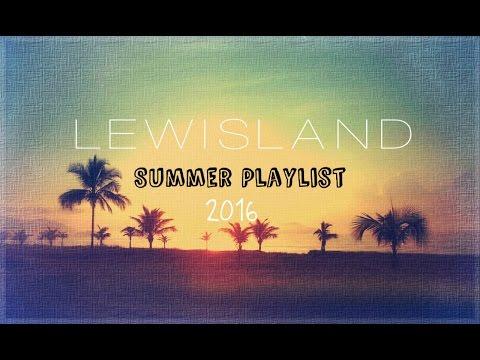 Lewisland - Summer Playlist 2016 [Indie Folk/Pop/Soul/Rock]