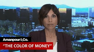 The Racial Wealth Gap? It All Comes Down to Black Banks | Amanpour and Company
