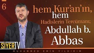 Hem Kur'an'ın, Hem Hadislerin Tercümanı; Abdullah b. Abbas | Muhammed Emin Yıldırım (6. Ders)