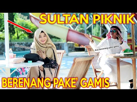 PRANK SHOLAWAT SULTAN PIKNIK !! PENGEN BERENANG PAKE' GAMIS