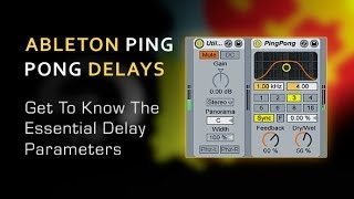 Ableton Ping Pong Delay Tips - With Danny J Lewis