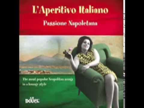 Top Lounge and Chillout - Le Più Belle Canzoni Napoletane Best Neapolitan Songs 2 HOURS